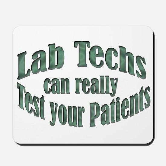 Lab Techs Test Your Patients Mousepad