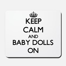 Keep Calm and Baby Dolls ON Mousepad
