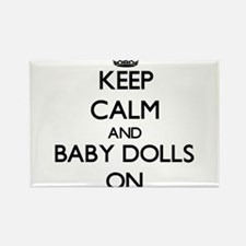 Keep Calm and Baby Dolls ON Magnets