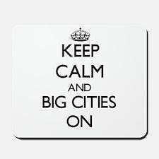 Keep Calm and Big Cities ON Mousepad