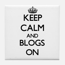 Keep Calm and Blogs ON Tile Coaster