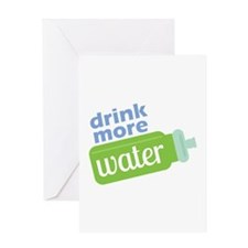 Drink More Water Greeting Cards