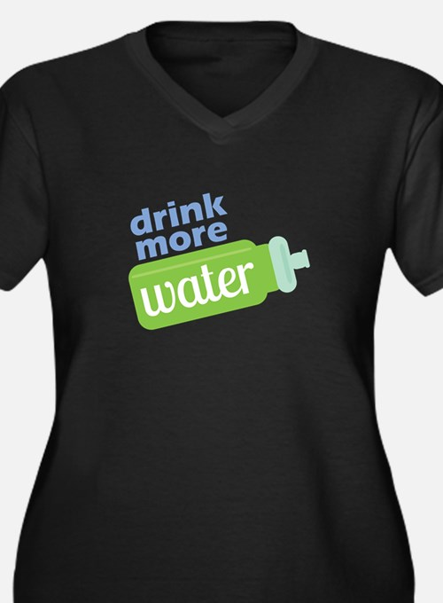 Drink More Water Plus Size T-Shirt