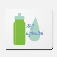 Stay Hydrated Mousepad