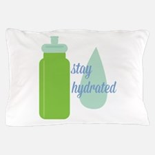 Stay Hydrated Pillow Case