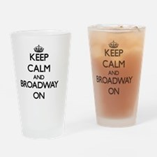 Keep Calm and Broadway ON Drinking Glass