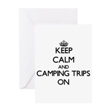 Keep Calm and Camping Trips ON Greeting Cards