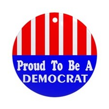 Proud to be A Democrat Ornament (Round)