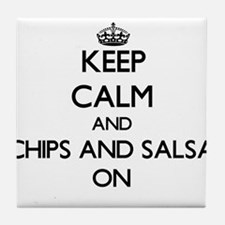 Keep Calm and Chips And Salsa ON Tile Coaster
