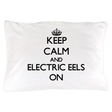 Keep Calm and Electric Eels ON Pillow Case