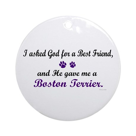 God Gave Me A Boston Terrier Ornament (Round)