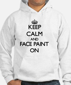 Keep Calm and Face Paint ON Hoodie