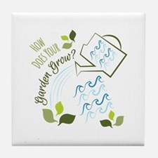 Your Garden Grow Tile Coaster