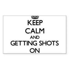 Keep Calm and Getting Shots ON Decal