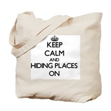 Keep Calm and Hiding Places ON Tote Bag