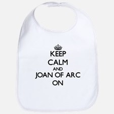 Keep Calm and Joan Of Arc ON Bib