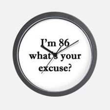 86 your excuse 1C Wall Clock