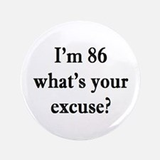 86 your excuse 3 Button