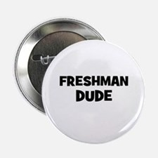 freshman Dude Button