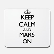 Keep Calm and Mars ON Mousepad