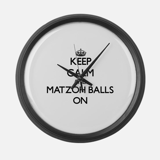 Keep Calm and Matzoh Balls ON Large Wall Clock