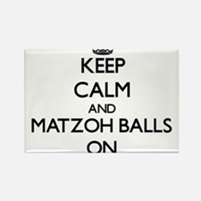 Keep Calm and Matzoh Balls ON Magnets
