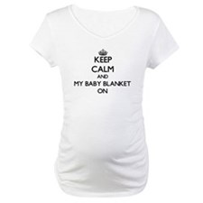 Keep Calm and My Baby Blanket ON Shirt