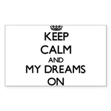 Keep Calm and My Dreams ON Decal