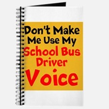 Dont Make Me Use My School Bus Driver Voice Journa