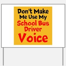 Dont Make Me Use My School Bus Driver Voice Yard S