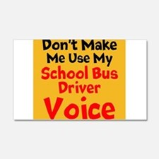 Dont Make Me Use My School Bus Driver Voice Wall D