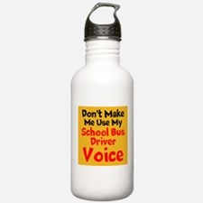 Dont Make Me Use My School Bus Driver Voice Water