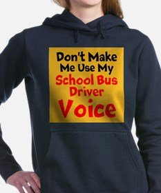 Dont Make Me Use My School Bus Driver Voice Women'