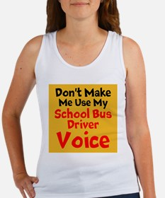 Dont Make Me Use My School Bus Driver Voice Tank T