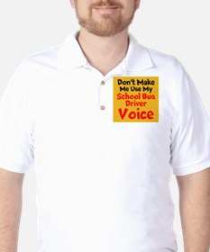 Dont Make Me Use My School Bus Driver Voice T-Shirt