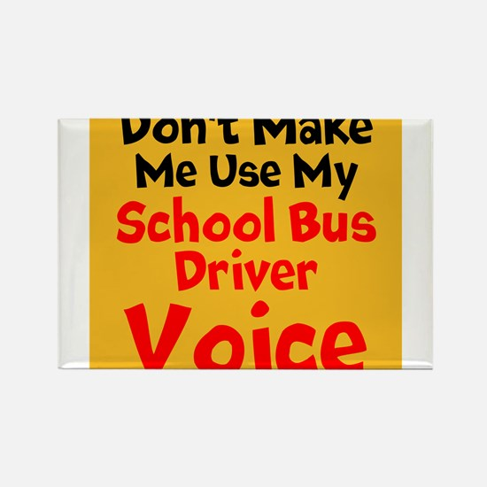 Dont Make Me Use My School Bus Driver Voice Magnet