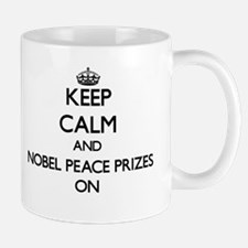 Keep Calm and Nobel Peace Prizes ON Mugs