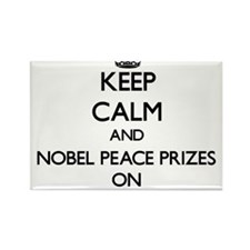 Keep Calm and Nobel Peace Prizes ON Magnets