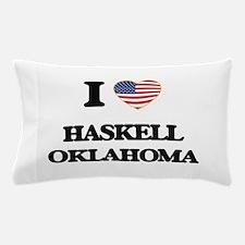 I love Haskell Oklahoma Pillow Case