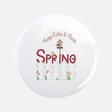 Keep Calm & Think Spring Button