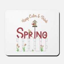 Keep Calm & Think Spring Mousepad