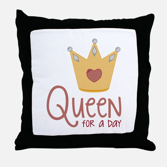 Queen for a Day Throw Pillow