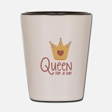 Queen for a Day Shot Glass