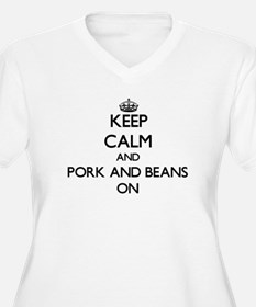 Keep Calm and Pork And Beans ON Plus Size T-Shirt