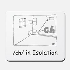 /ch/ in Isolation Mousepad