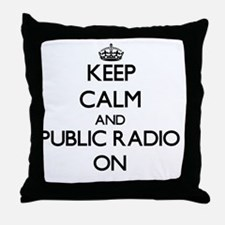 Keep Calm and Public Radio ON Throw Pillow