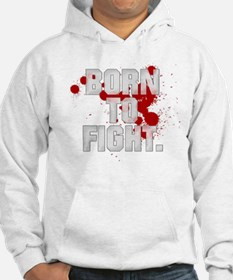 BORN TO FIGHT Hoodie