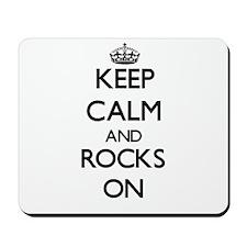 Keep Calm and Rocks ON Mousepad