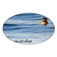 You Are Not Alone Decal