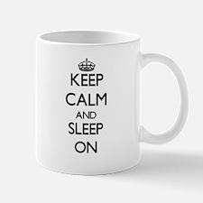 Keep Calm and Sleep ON Mugs